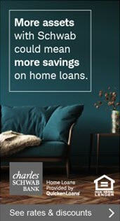 More assets with Schwab could mean more savings on home loans.