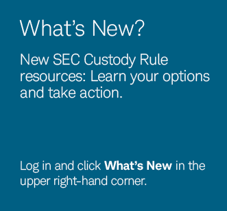 What's New? New SEC Custody Rule resources: Learn your options and take action.