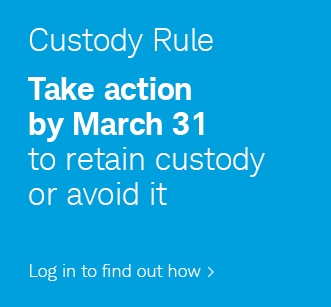 Custody Rule. Take action by March 31 to retain custody or avoid it. Log in to find out how.
