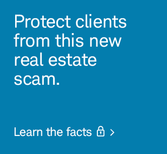 Protect clients from this new real estate scam. Login to learn the facts.