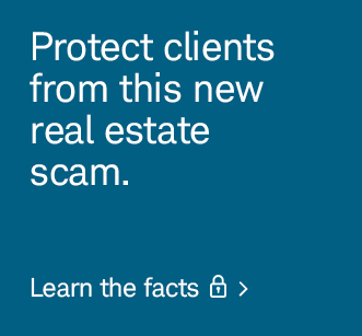 Protect clients from this new real estate scam.