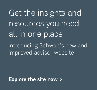 Get the insights and resources you need—all in one place. Introducing Schwab's new and improved advisor website.