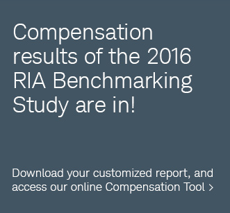 Compensation results of the 2016 RIA Benchmarking Study are in! Download your customized report, and access our online Compensation Tool.